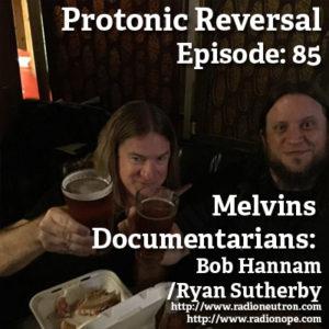 Ep085: Bob Hannam/Ryan Sutherby (Melvins Documentary)