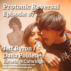 http://www.radionope.com/podcasts/protonicreversal/?name=2016-08-23_87_ep087__jeff_byron_dana_poblete_b.mp3