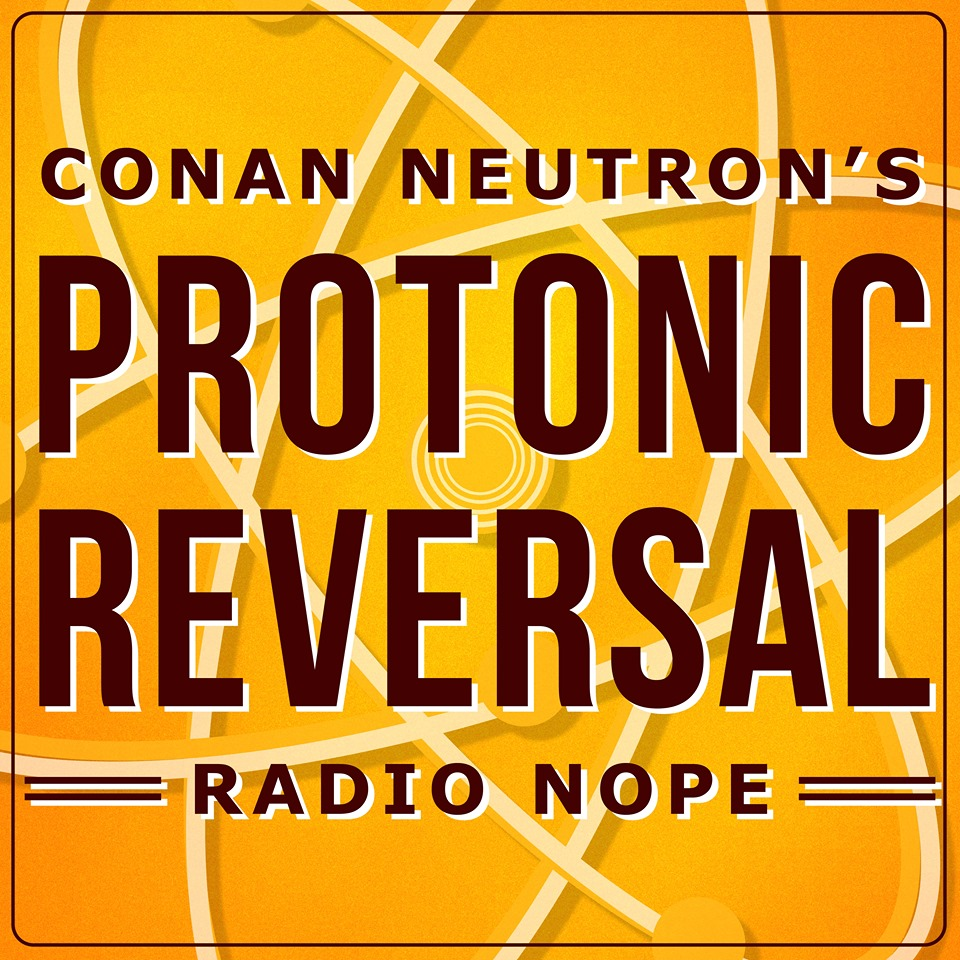 Logo for Conan Neutron's Protonic Reversal
