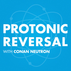 Conan Neutron's Protonic Reversal