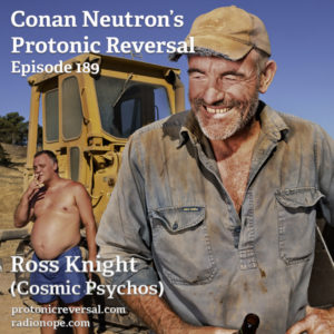 Ep189: Ross Knight (Cosmic Psychos)