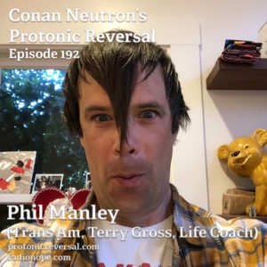 Ep192: Phil Manley (Trans Am, Terry Gross, Life Coach)