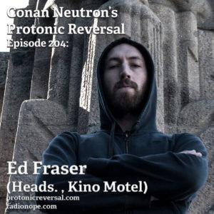 Ep204: Ed Fraser (Heads., Kino Motel)