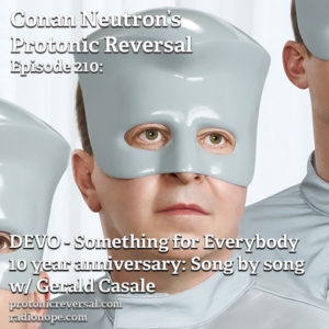 Ep210: DEVO - Something For Everybody 10 Year Song by Song Breakdown with Jerry Casale