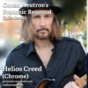 Ep213: Helios Creed (Chrome, Solo)