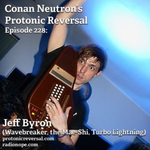 Ep228: Jeff Byron (Wavebreaker, the Mae Shi, Turbo Lightning)