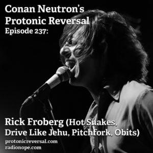 Ep237: Rick Froberg (Hot Snakes,  Drive Like Jehu, Pitchfork, Obits)