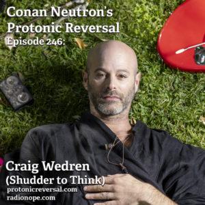 Ep246: Craig Wedren (Shudder to Think)