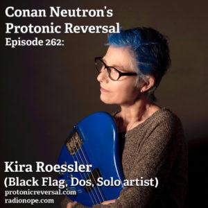 Ep262: Kira Roessler (Black Flag, Dos, Solo)