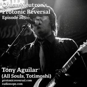 Ep265: Tony Aguilar (All Souls, Totimoshi)