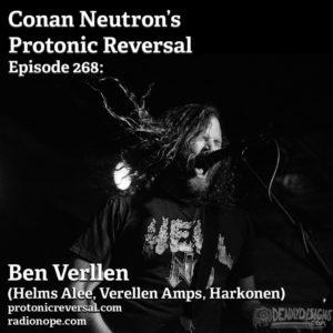 Ep268: Ben Verellen (Helms Alee, Verellen Amps, Harkonen)